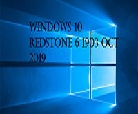 Windows 10 Redstone 6 1903 Oct 2019
