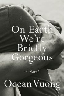 On Earth We're Briefly Gorgeous by Ocean Vuong PDF Download