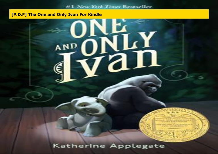 The One and Only Ivan and Only Ivan Series by Katherine Applegate PDF Download