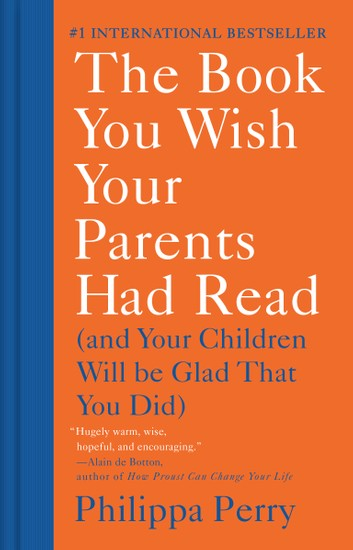The Book You Wish Your Parents Had Read by Philippa Perry PDF Download