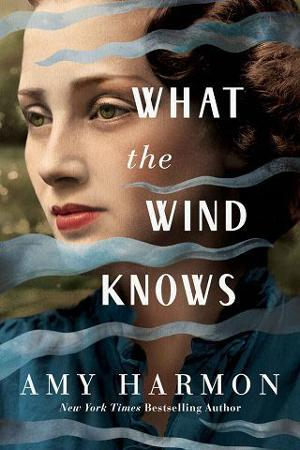 What the Wind Knows by Amy Harmon PDF Download