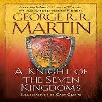 A Knight of the Seven Kingdoms by George R. R. Martin PDF Download
