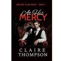 At His Mercy by Claire Thompson PDF Download
