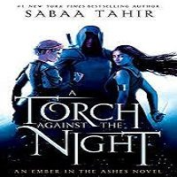 A Torch Against the Night by Sabaa Tahir PDF Download