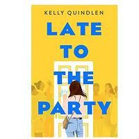 Late to the Party by Kelly Quindlen PDF Download