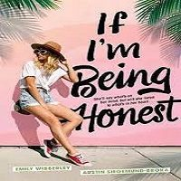If Im Being Honest by Emily Wibberley PDF Download