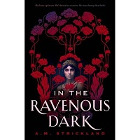 In the Ravenous Dark by A. M. Strickland PDF Download