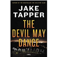 The Devil May Dance by Jake Tapper PDF Download