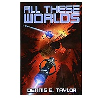 All These Worlds by Dennis E Taylor PDF Download