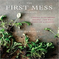 The First Mess Cookbook by Laura Wright PDF Download