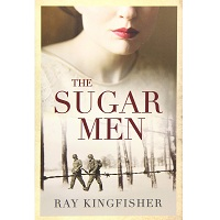 The Sugar Men by Ray Kingfisher PDF Download