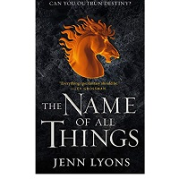 The Name of All Things by Jenn Lyons PDF Download