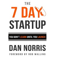 The 7 Day Startup by Dan Norris PDF Download