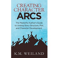Creating Character Arcs by K.M. Weiland PDF Download