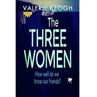 The Three Women by Valerie Keogh PDF Download