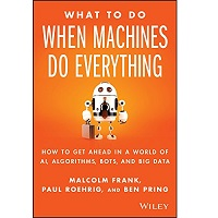 What to Do When Machines Do Everything by Malcolm Frank PDF Download
