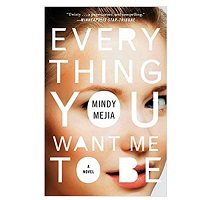 Everything You Want Me to Be by Mindy Mejia PDF Download