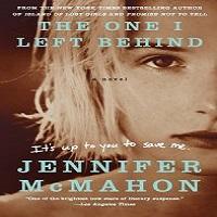 The One I Left Behind by Jennifer Mcmahon PDF Download