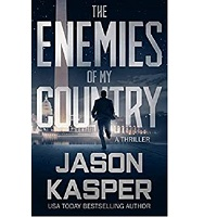 The Enemies of My Country by Jason Kasper PDF Download