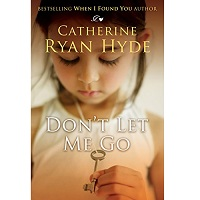Don't Let Me Go by Catherine Ryan Hyde PDF Download