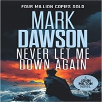 Never Let Me Down Again by Mark Dawson PDF Download