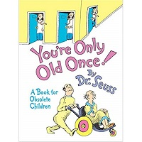 You're Only Old Once! by Dr. Seuss PDF Download