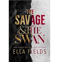 The Savage and the Swan by Ella Fields PDF Download