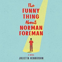 The Funny Thing About Norman Foreman by Julietta Henderson PDF Download