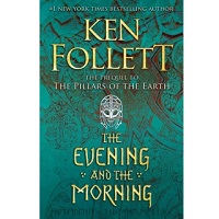 The Evening and the Morning by Ken Follett PDF Download