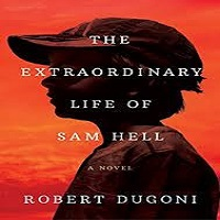 The Extraordinary Life of Sam Hell by Robert Dugoni PDF Download