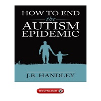 How to End the Autism Epidemic by J.B. Handley PDF Download