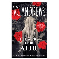 Flowers in the Attic by V.C. Andrews PDF Download