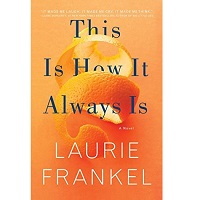 This Is How It Always Is by Laurie Frankel PDF Download