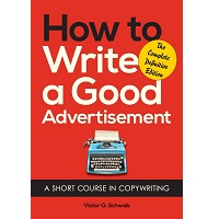 How to Write a Good Advertisement by Victor O. Schwab PDF Download