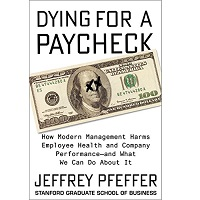 Dying for a Paycheck by Jeffrey Pfeffer PDF Download