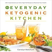 The Everyday Ketogenic Kitchen by Carolyn Ketchum PDF Download