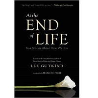 At the End of Life by Lee Gutkind PDF Download