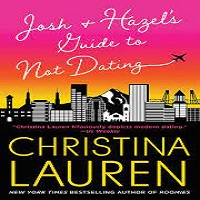 Josh and Hazel's Guide to Not Dating by Christina Lauren PDF Download