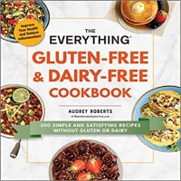The Everything Gluten-Free & Dairy-Free Cookbook by Audrey Roberts PDF Download
