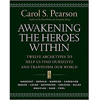 Awakening the Heroes Within by Carol S. Pearson PDF Download