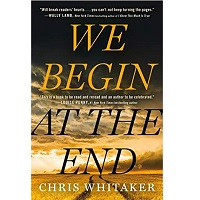 We Begin at the End by Chris Whitaker PDF Download