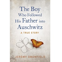 The Boy Who Followed His Father into Auschwitz by Jeremy Dronfield PDF Download