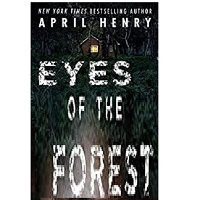 Eyes of the Forest by April Henry PDF Download