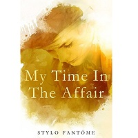 My Time in the Affair by Stylo Fantome PDF Download