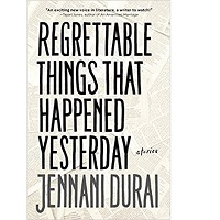 Regrettable Things That Happened Yesterday by Jennani Durai PDF Download