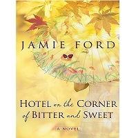 Hotel on the Corner of Bitter and Sweet by Jamie Ford PDF Download