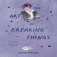 The Art of Breaking Things by Laura Sibson ePub Download