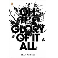 Oh the Glory of It All by Wilsey Sean ePub Download