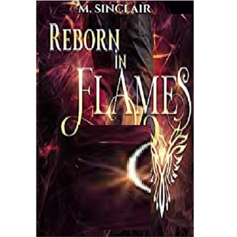 Reborn In Flames by M. Sinclair ePub Download
