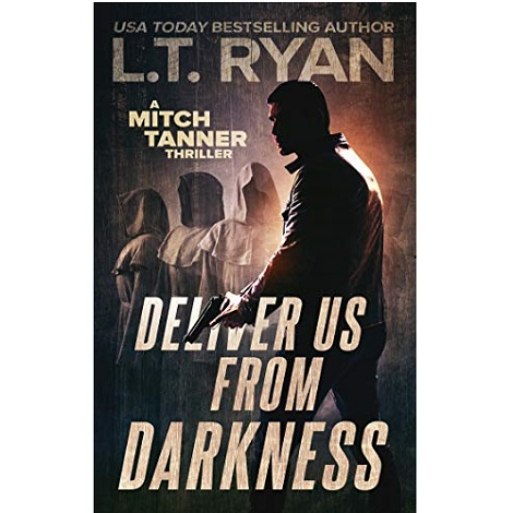 Deliver Us From Darkness by L.T. Ryan ePub Download